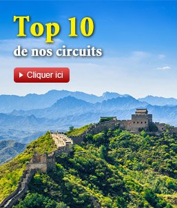 Le top 10 de nos circuits en Chine